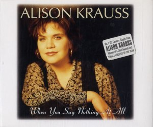 Alison+Krauss+-+When+You+Say+Nothing+At+All+-+5-+CD+SINGLE-549329
